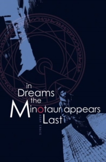 In Dreams the Minotaur Appears Last, Paperback Book