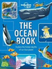 The Ocean Book : Explore the Hidden Depth of Our Blue Planet, Hardback Book