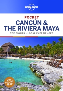 Lonely Planet Pocket Cancun & the Riviera Maya, Paperback / softback Book