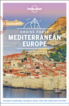 Lonely Planet Cruise Ports Mediterranean Europe, Paperback / softback Book