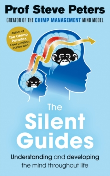The Silent Guides : From the author of The Chimp Paradox, Paperback / softback Book