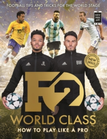 F2: World Class : Football Tips and Tricks For The World Stage (Skills Book 3), Paperback / softback Book