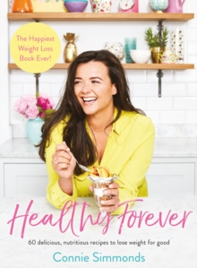 Healthy Forever : The Happiest Weight Loss Book Ever!, Paperback / softback Book