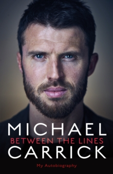 Michael Carrick: Between the Lines : My Autobiography, Hardback Book