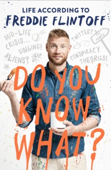 Do You Know What? : Life According to Freddie Flintoff, Paperback / softback Book
