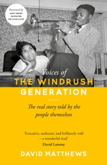 Voices of the Windrush Generation : The real story told by the people themselves, Hardback Book