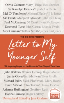 Letter To My Younger Self : The Big Issue Presents... 100 Inspiring People on the Moments That Shaped Their Lives, Hardback Book