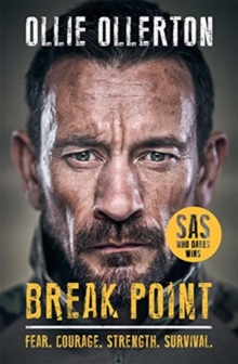 Break Point : SAS: Who Dares Wins Host's Incredible True Story, Paperback / softback Book
