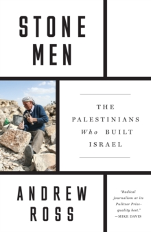 Stone Men : The Palestinians Who Built Israel, Hardback Book