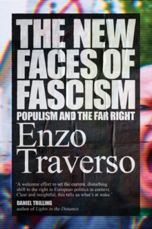 The New Faces of Fascism : Populism and the Far Right, Hardback Book