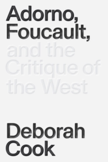 Adorno, Foucault and the Critique of the West, EPUB eBook