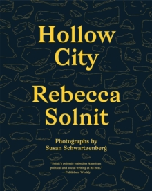 Hollow City : The Siege of San Francisco and the Crisis of American Urbanism, Paperback / softback Book