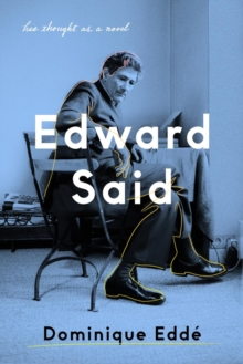 Edward Said : His Thought as a Novel, Hardback Book