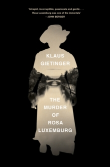 The Murder of Rosa Luxemburg, Hardback Book