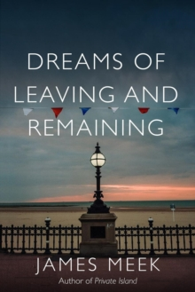 Dreams of Leaving and Remaining, Hardback Book