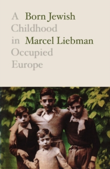 Born Jewish : A Childhood in Occupied Europe, Paperback / softback Book