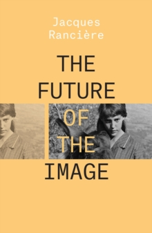 The Future of the Image, Paperback / softback Book