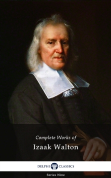 Delphi Complete Works of Izaak Walton (Illustrated), EPUB eBook