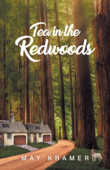 Tea in the Redwoods, Paperback / softback Book