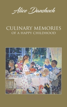 Culinary Memories of a Happy Childhood, Paperback / softback Book
