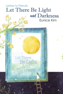 Let There Be Light and Darkness, Paperback / softback Book