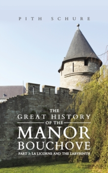 The Great History of the Manor Bouchove Part 3: La Licorne and the Labyrinth, Paperback / softback Book