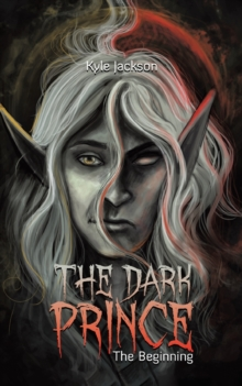 The Dark Prince : The Beginning, Paperback / softback Book