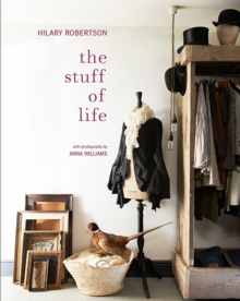 The Stuff of Life : Arranging Things Ordinary & Extraordinary, Hardback Book