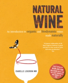 Natural Wine : An introduction to organic and biodynamic wines made naturally, EPUB eBook