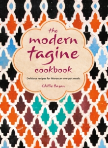 The Modern Tagine Cookbook : Delicious Recipes for Moroccan One-Pot Meals, Hardback Book