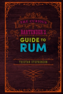 The Curious Bartender's Guide to Rum, EPUB eBook