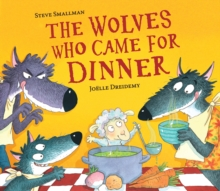 The Wolves Who Came for Dinner, Hardback Book