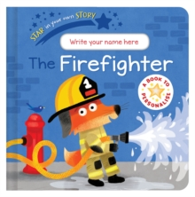 Star in Your Own Story: Firefighter, Board book Book