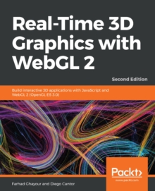 Real-Time 3D Graphics with WebGL 2 : Build interactive 3D applications with JavaScript and WebGL 2 (OpenGL ES 3.0), 2nd Edition, EPUB eBook