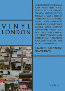 Vinyl London : A Guide to Independent Record Shops, Paperback / softback Book