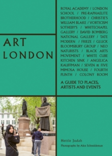 Art London : A Guide to Places, Events and Artists, Paperback / softback Book