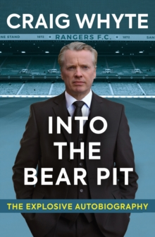Into the Bear Pit : The Explosive Autobiography, EPUB eBook
