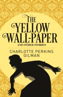 Yellow Wallpaper & Other Stories, Paperback / softback Book