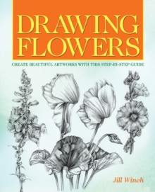 Drawing Flowers : Create Beautiful Artwork with this Step-by-Step Guide, EPUB eBook