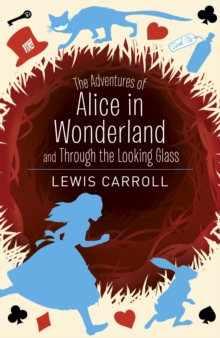 The Adventures of Alice in Wonderland and Through the Looking Glass, Paperback / softback Book
