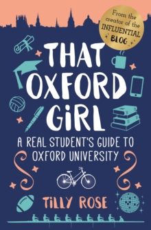 That Oxford Girl : A Real Student's Guide to Oxford University, Hardback Book