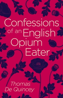Confessions of an English Opium Eater, Paperback / softback Book