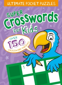 Ultimate Pocket Puzzles: Super Crosswords for Kids, Paperback / softback Book