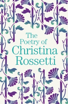 The Poetry of Christina Rossetti, Paperback / softback Book