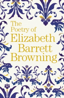 The Poetry of Elizabeth Barrett Browning, Paperback / softback Book
