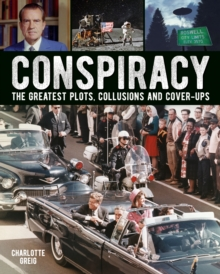 Conspiracy : The Greatest Plots, Collusions and Cover-Ups, Hardback Book