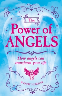 The Power of Angels : How Angels Can Transform Your Life, EPUB eBook