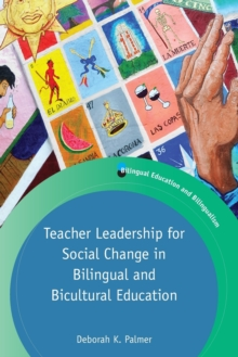 Teacher Leadership for Social Change in Bilingual and Bicultural Education, Paperback / softback Book