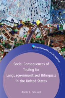 Social Consequences of Testing for Language-minoritized Bilinguals in the United States, Paperback / softback Book