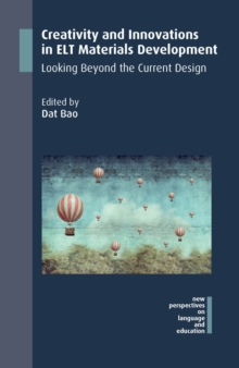 Creativity and Innovations in ELT Materials Development : Looking Beyond the Current Design, Paperback / softback Book